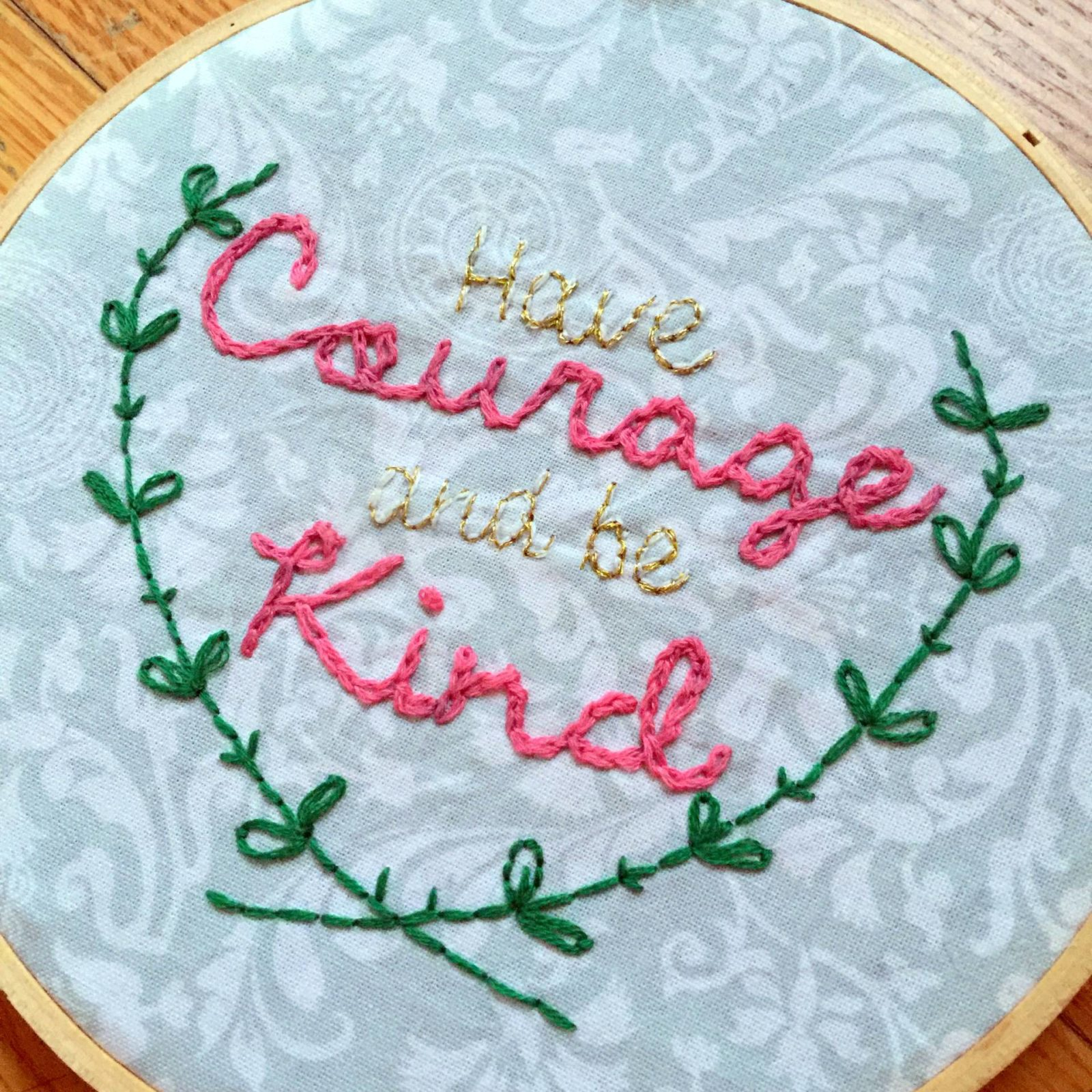 have courage and be kind embroidery free pattern