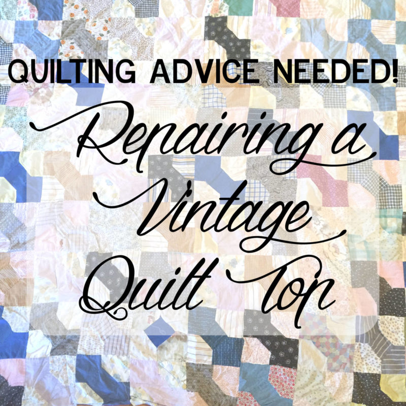 Vintage Quilt Top Advice