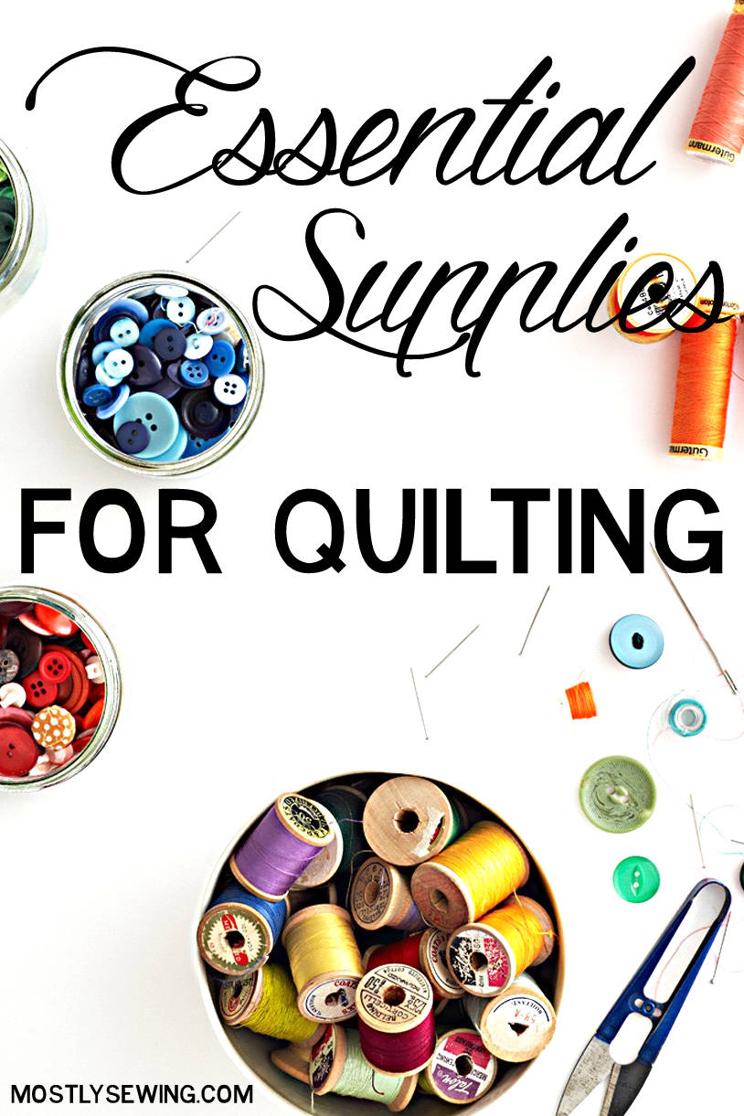 Essential Quilting Supplies so you can be ready to finish your first quilt!