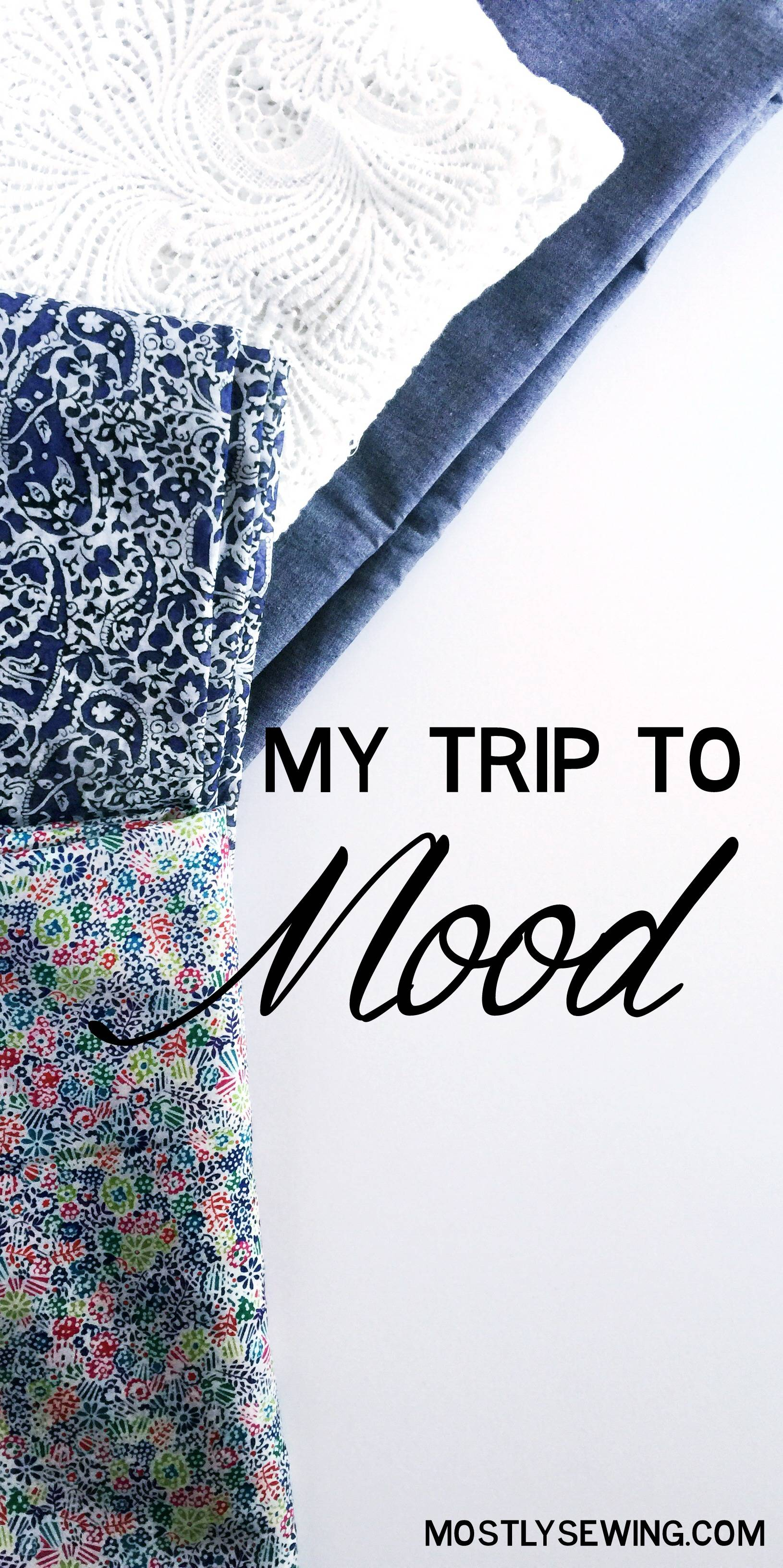 MostlySewing goes to Mood Fabrics! check out what I have planned for my fabrics!
